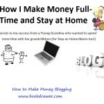 How I Make a Full Time Income Blogging at Home