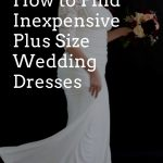 How to Find the Perfect Plus Size Wedding Dress for Your upcoming Nuptials