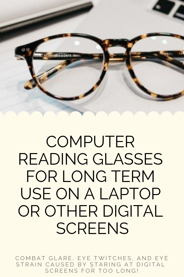 Computer Reading Glasses for Long Term Use Digital Screens